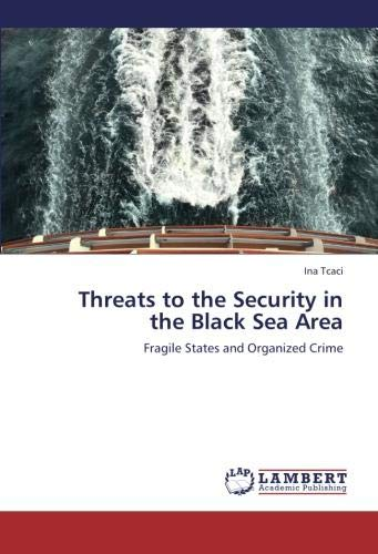 Download Threats to the Security in the Black Sea Area: Fragile States and Organized Crime PDF