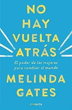 No hay vuelta atrás: El poder de las mujeres para cambiar el mundo (Spanish Edition)