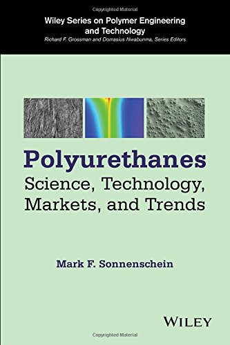 (Polyurethanes: Science, Technology, Markets, and Trends (Wiley Series on Polymer Engineering and Technology))