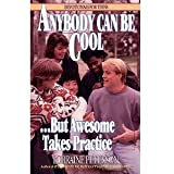 Anybody Can Be Cool-- But Awesome Takes Practice (Devotionals for Teens)