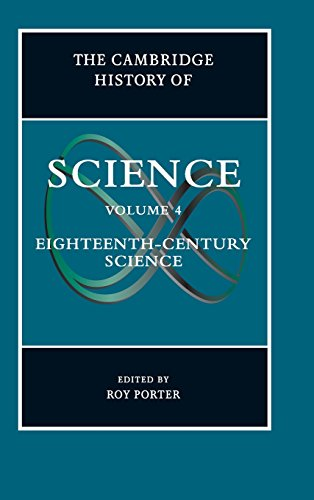 The Cambridge History of Science, Volume 4: The Eighteenth Century