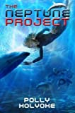 [(The Neptune Project )] [Author: Polly Holyoke] [May-2013]