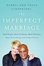 The Imperfect Marriage: Wisdom for Couples Starting Out . . . Or Starting Over