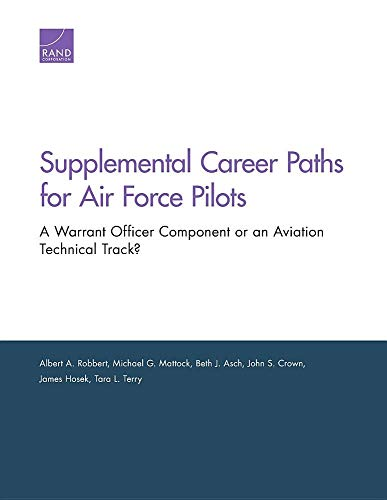 Supplemental Career Paths for Air Force Pilots: A Warrant Officer Component or an Aviation Technical Track?