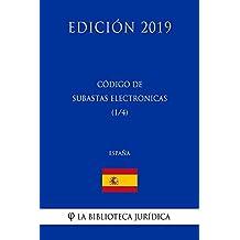 Código de Subastas Electrónicas (1/4) (España) (Edición 2019) (Spanish Edition)