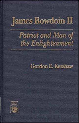 James Bowdoin II : Patriot and Man of the Enlightenment