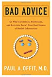 img - for Bad Advice: Or Why Celebrities, Politicians, and Activists Aren't Your Best Source of Health Information book / textbook / text book