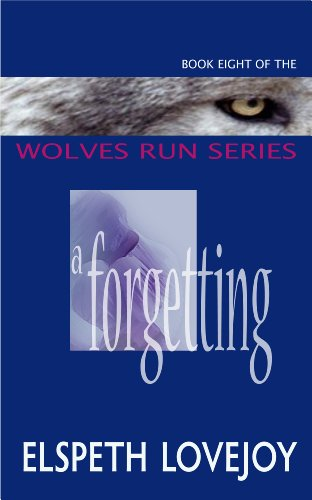 A Forgetting (Wolves Run Book 8)