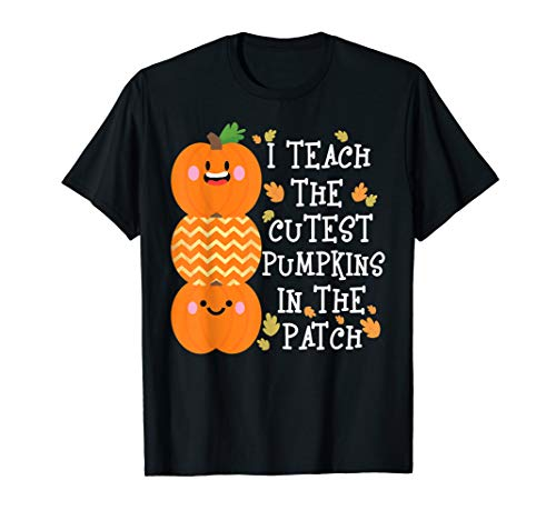 I Teach The Cutest Pumpkins In The Patch Thanksgiving Shirt ()