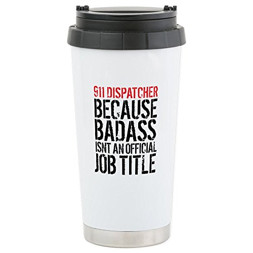 CafePress - Badass 911 Dispatcher - Stainless Steel Travel M