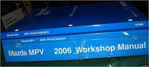 2006 mazda mpv van service shop repair manual set 3 vol (workshop manual,mpv  electrical wiring diagrams manual, and the service highlights manual which  is