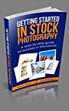 Getting Started in Stock Photography: 2020 Edition of the guide to success in microstock photography