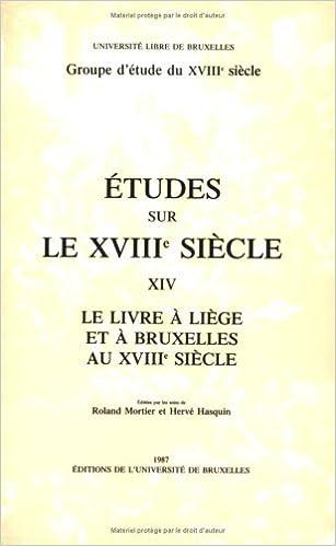 Le Livre A Liege Et A Bruxelles Au Xviiie Siecle Etudes Sur