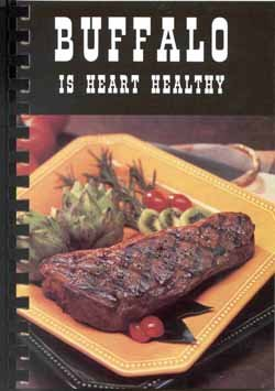 Buffalo Is Heart Healthy Cookbook (Volume 2) (Recipes Bison)