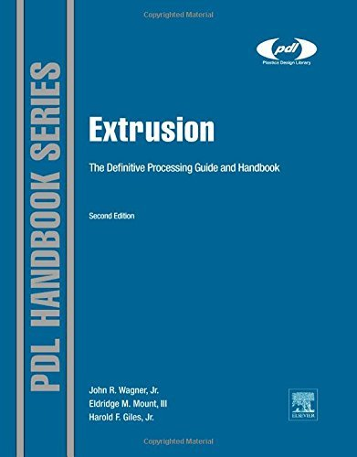 Download By Harold F. Giles Jr - Extrusion, Second Edition: The Definitive Processing Guide and Ha (2nd Edition) (2013-10-26) [Hardcover] ebook