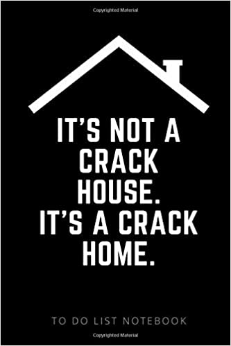 It S Not A Crack House It S A Crack Home To Do List Notebook Funny Housewarming Gift That S Useful Gift For New Homeowner Cute Housewarming Card Alternative For New Home