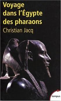 Voyage dans l'Egypte des pharaons par Jacq