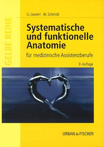 Systematische und funktionelle Anatomie des Menschen für medizinische Assistenzberufe