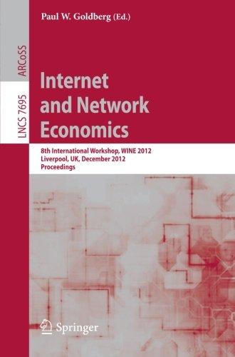 Internet and Network Economics: 8th International Workshop, WINE 2012, Singapore, December 11-14, 2012. Proceedings (Lec