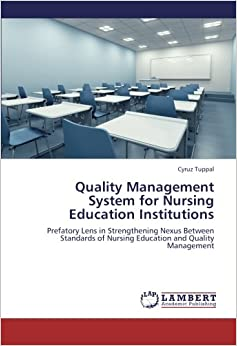 Book Quality Management System for Nursing Education Institutions: Prefatory Lens in Strengthening Nexus Between Standards of Nursing Education and Quality Management