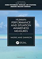 Human Performance, Workload, and Situational Awareness Measures Handbook, 3rd Edition Front Cover