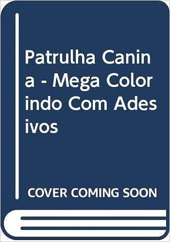 Patrulha Canina Mega Colorindo Com Adesivos Editora Online
