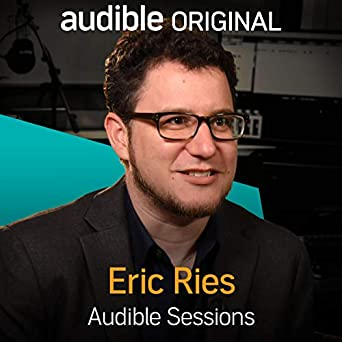 eric ries audible sessions free exclusive interview
