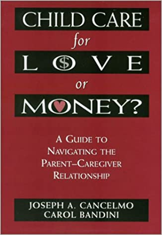 Books google downloader free Child Care for Love or Money?: The Paradox of Child Care: A Guide to the Relationship between Parents and in-Home Caregivers en français PDF ePub MOBI by Joseph A. Cancelmo