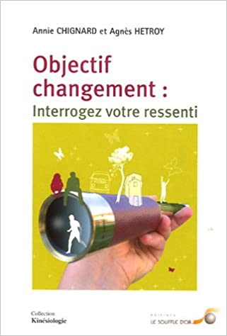 Livre Objectif changement : Interrogez votre ressenti pdf