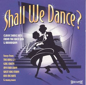 Shall We Dance? Classic Dance Hits From The West End & Broadway Musical Compilation