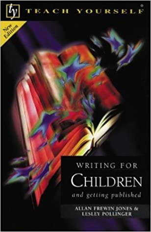Teach Yourself Writing for Children and Getting Published
