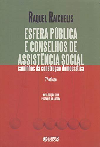 Esfera Pública e Conselhos de Assistência Social. Caminhos da Construção Democrática