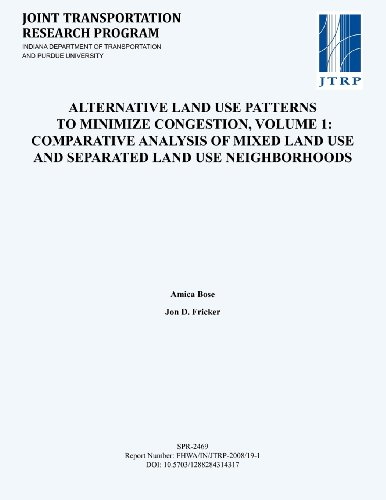 Alternative Land Use Patterns to Minimize Congestion (Volume 1: Mixed and Separated Land Use Neighborhoods)