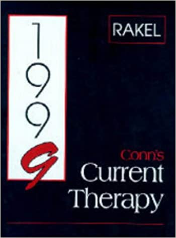 Conn's Current Therapy 1999: Latest Approved Methods of Treatment for the Practicing Physician