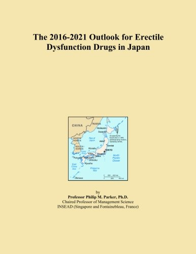 (The 2016-2021 Outlook for Erectile Dysfunction Drugs in Japan)