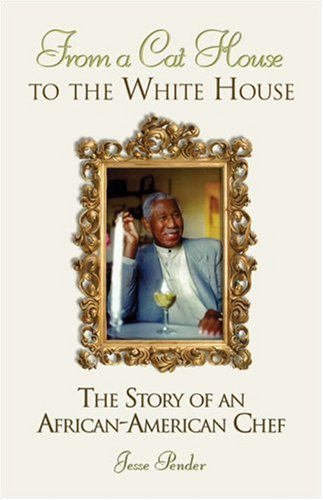 Search : From a Cat House to the White House: The Story of an African-American Chef