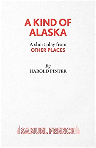 A Kind Of Alaska Play From Other Places Acting Edition Harold Pinter 9780573121296 Amazon Books