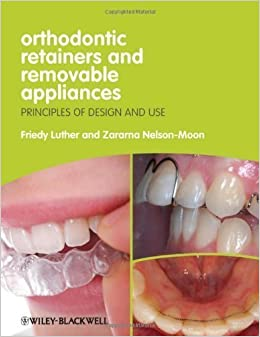 Book Orthodontic Retainers and Removable Appliances: Principles of Design and Use by Luther, Friedy Published by Wiley-Blackwell 1st (first) edition (2012)