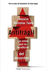 Antifrágil: Las cosas que se benefician del desorden (Spanish Edition) Kindle Edition