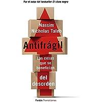 Antifrágil: Las cosas que se benefician del desorden (Transiciones)