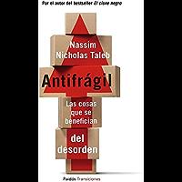 Antifrágil: Las cosas que se benefician del desorden
