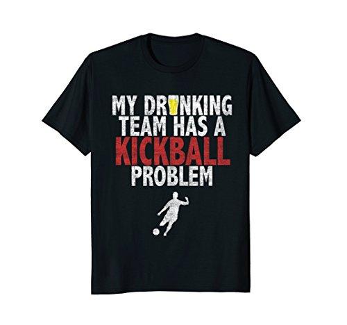 My Drinking Team has a Kickball Problem T-shirt Kickball Tee