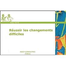 RÉUSSIR LES CHANGEMENTS DIFFICILES