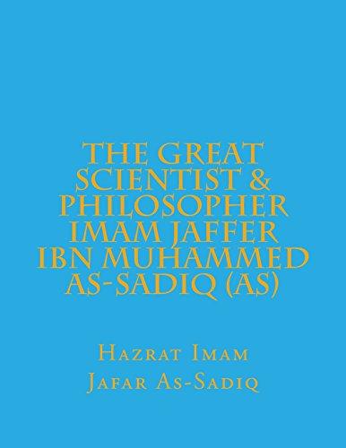 The Great scientist & Philosopher  Imam Jaffer Ibn Muhammed As-Sadiq (as)