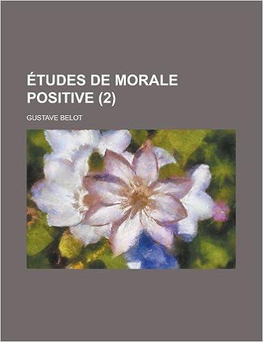 Etudes de Morale Positive (2)