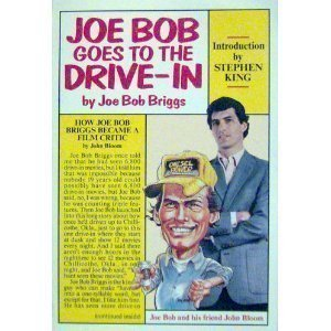 Joe Bob Goes To the Drive-In by Joe Bob Briggs, John Bloom (1986) Paperback
