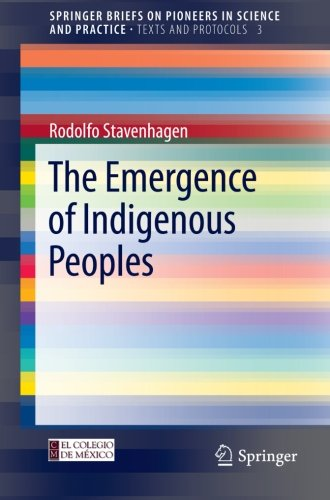 The Emergence of Indigenous Peoples (SpringerBriefs on Pioneers in Science and Practice)