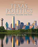 Texas Politics: Governing the Lone Star State, 7th Edition Front Cover