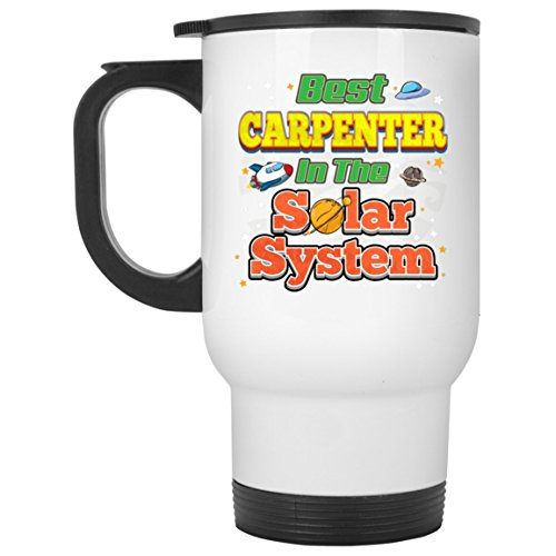 Carpenter Mug-Best Carpenter In The Solar System-Carpenter Travel Mug Carpenter Gifts by Hobbie Gear