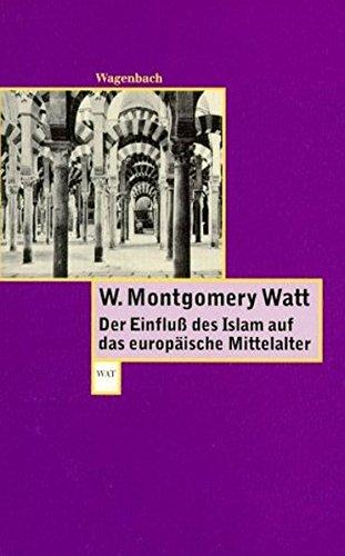 Der Einfluß des Islam auf das europäische Mittelalter (WAT)